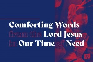 FF Bible Church sermon series 1800x1070 Comforting Words from Jesus